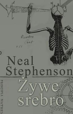 Neal Stephenson - Żywe srebro / Neal Stephenson - Quicksilver