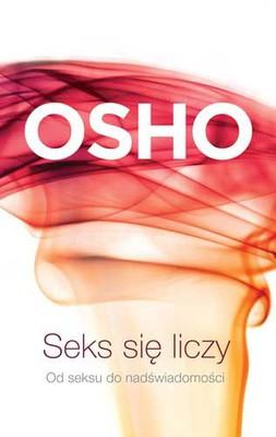 Osho - Seks się liczy