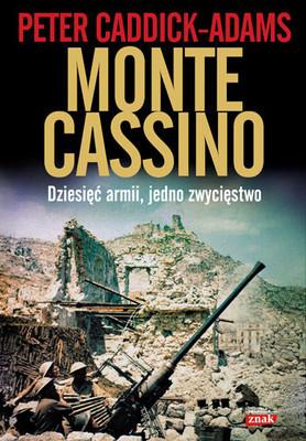 Peter Caddick-Adams - Monte Cassino. Dziesięć armii, jedno zwycięstwo