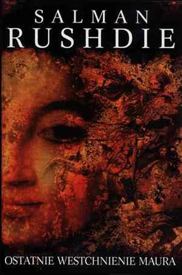 Salman Rushdie - Ostatnie westchnienie Maura / Salman Rushdie - The Moor's Last Sigh
