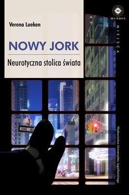Verena Lueken - Nowy Jork Neurotyczna stolica świata