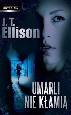 J.T. Ellison - Umarli nie kłamią / J.T. Ellison - Where All the Dead Lie
