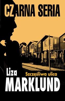 Liza Marklund - Szczęśliwa ulica / Liza Marklund - Lyckliga gatan