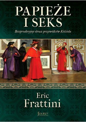 Eric Frattini - Papieże i seks