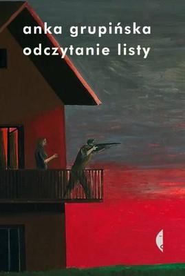 Anka Grupińska - Odczytanie listy