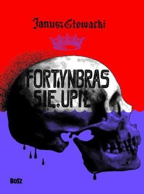 Janusz Głowacki - Fortynbras się upił