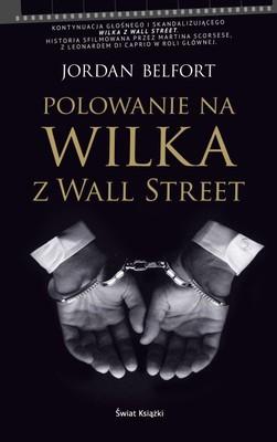 Jordan Belfort - Polowanie na Wilka z Wall Street