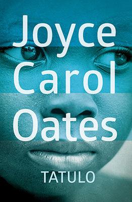 Joyce Carol Oates - Tatulo / Joyce Carol Oates - Daddy Love