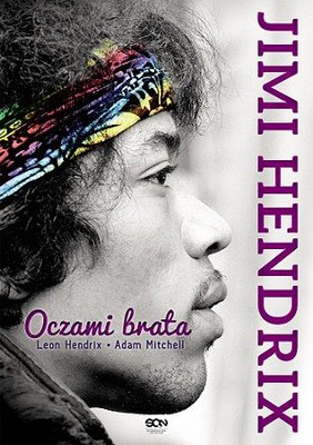 Leon Hendrix, Adam Mitchell - Jimi Hendrix. Oczami brata / Leon Hendrix, Adam Mitchell - Jimi Hendrix: A Brother's Story