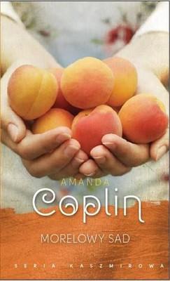 Amanda Coplin - Morelowy sad / Amanda Coplin - The Orchardist