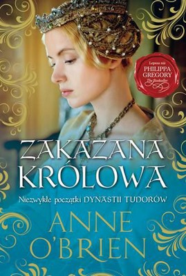 Anne O'Brien - Zakazana królowa / Anne O'Brien - The forbidden queen