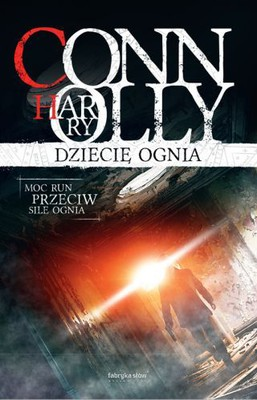 Harry Connolly - Dziecię ognia / Harry Connolly - Child of Fire