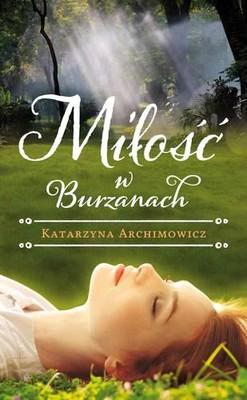 Katarzyna Archimowicz - Miłość w Burzanach