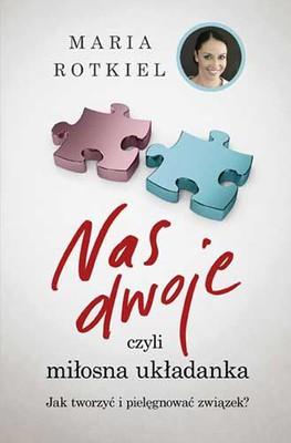 Maria Rotkiel - Nas dwoje, czyli miłosna układanka