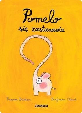 Ramona Badescu - Pomelo się zastanawia / Ramona Badescu - Pomelo se demande