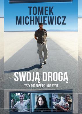 Tomasz Michniewicz - Swoją drogą