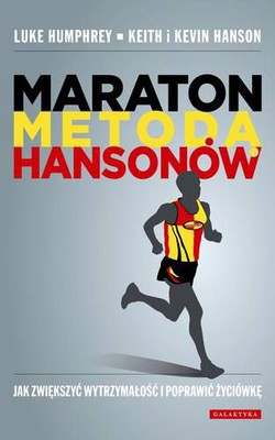 Luke Humphrey, Keith Hanson, Kevin Hanson - Maraton metodą Hansonów / Luke Humphrey, Keith Hanson, Kevin Hanson - Hansons Marathon Method