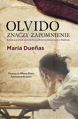 Maria Duenas - Olvido znaczy zapomnienie / Maria Duenas - Mision Olvido