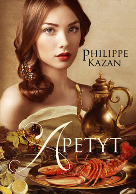 Philip Kazan - Apetyt / Philip Kazan - Appetite