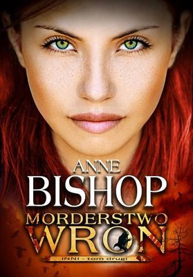 Anne Bishop - Morderstwo wron. Tom 2. Inni