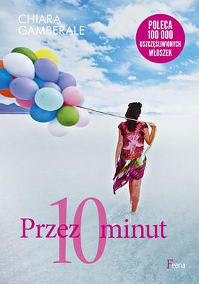 Chiara Gamberale - Przez 10 minut / Chiara Gamberale - Per Dieci Minuti