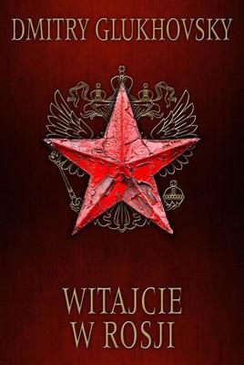 Dmitry Glukhovsky - Witajcie w Rosji / Dmitry Glukhovsky - The Russian Anti-Popular Tales