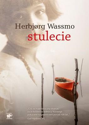 Herbjorg Wassmo - Stulecie / Herbjorg Wassmo - Hundre Ar