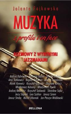 Jolanta Fajkowska - Muzyka z profilu i en face. Rozmowy z wybitnymi jazzmanami