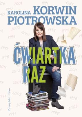 Karolina Korwin Piotrowska - Ćwiartka raz