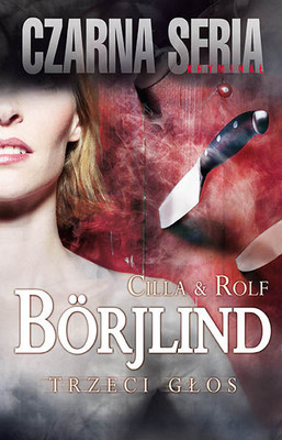 Cilla Borjlind, Rolf Borjlind - Trzeci głos / Cilla Borjlind, Rolf Borjlind - Den tredje rösten