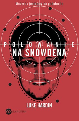 Luke Hardin - Polowanie na Snowdena / Luke Hardin - The Snowden Files