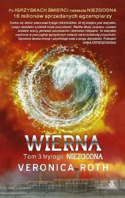 Veronica Roth - Wierna / Veronica Roth - Allegiant