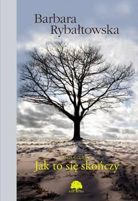 Barbara Rybałtowska - Jak to się skończy