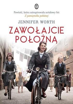 Jennifer Worth - Zawołajcie położną / Jennifer Worth - Call the Midwife