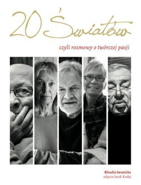 Klaudia Iwanicka - Dwadzieścia światów, czyli rozmowy o twórczej pasji