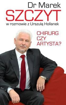 Marek Szczyt, Urszula Hollanek - Chirurg czy artysta?