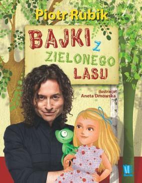 Piotr Rubik - Bajki z Zielonego Lasu