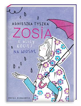 Agnieszka Tyszka - Zosia z ulicy Kociej 5. Na wiosnę