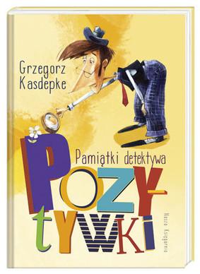 Grzegorz Kasdepke - Pamiątki detektywa Pozytywki