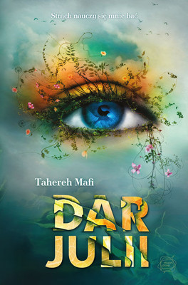Tahereh Mafi - Dar Julii / Tahereh Mafi - Ignite me