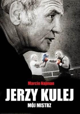 Marcin Najman - Jerzy Kulej. Mój mistrz
