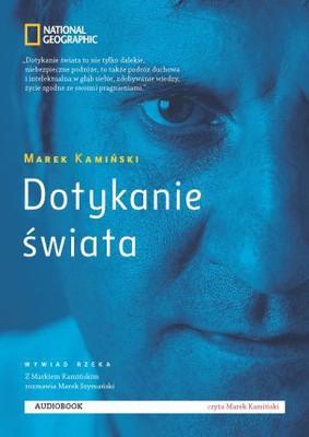 Marek Kamiński - Dotykanie świata
