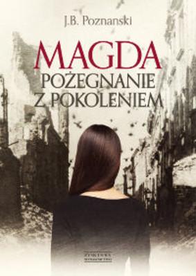 Jacek Bruno Poznanski - Magda. Pożegnanie z pokoleniem