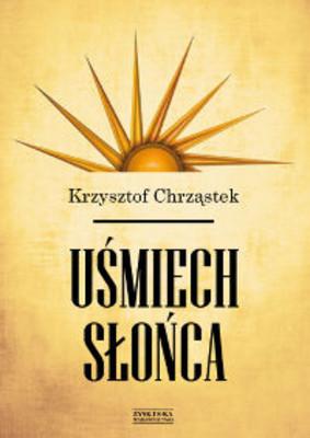 Krzysztof Chrząstek - Uśmiech słońca
