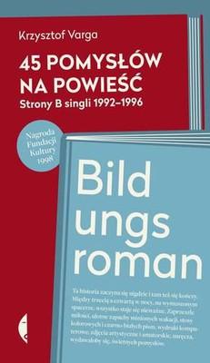 Krzysztof Varga - 45 Pomysłów na powieść. Strony B singli 1992–1996 bildungsroman