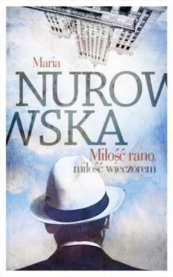 Maria Nurowska - Miłość rano, miłość wieczorem