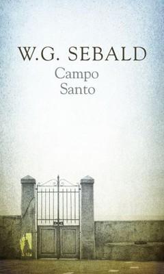 W.G. Sebald - Campo santo / W.G. Sebald - Campo Santo, Prosa, Essays