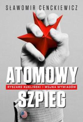 Sławomir Cenckiewicz - Atomowy szpieg