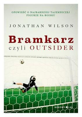 Jonathan Wilson - Bramkarz, czyli outsider