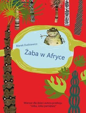 Marek Dutkiewicz - Żaba w Afryce